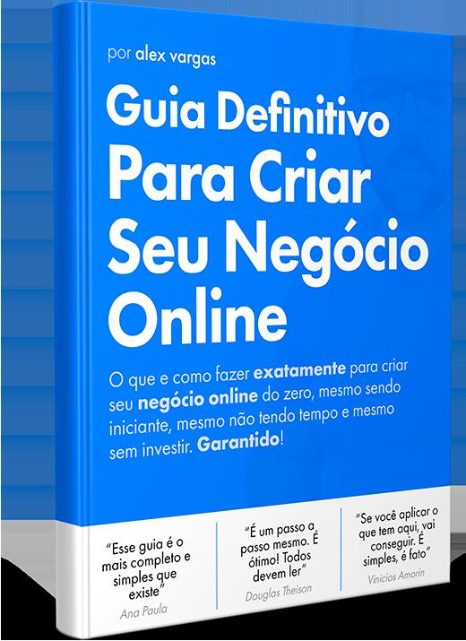 Baixe Gratuitamente o Ebook - Guia Definitivo para Criar seu Negócio Online